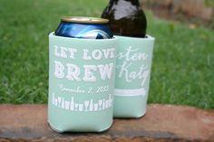 Let Love Brew Wedding Koozie  Wedding Favor by PaperLeigh on Etsy, $77.00