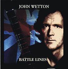 John Wetton-Battle Lines