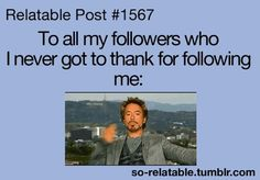 Thank you for following :) I never thought that I would even have 1 follower and now! :D