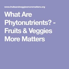 What Are Phytonutrients? - Fruits & Veggies More Matters