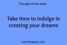 Take time to indulge in creating your dreams #FindEaze #Weddings #Inspirationalquotes