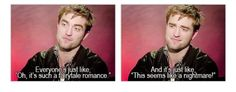 Robert Pattinson hates Twilight more than anyone else on the planet... And I love it. It's so perfect.