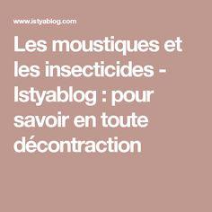 Les moustiques et les insecticides - Istyablog : pour savoir en toute décontraction