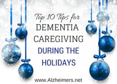 Top 10 Tips for Dementia Caregiving During the Holidays