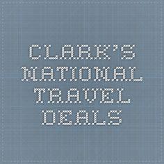 Clark's National Travel Deals