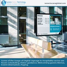 Some of the #Usage of #DigitalSignage in #Hospitality sector are #Room scheduling, #Visitor #guidance, #Welcoming #guests #Menus, #Event #information, #Paging. #TucanaGlobalTechnology #Manufacturer #HongKong