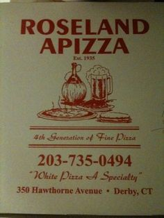 Roseland Apizza, Derby, CT Best pizza ever anywhere of all time.