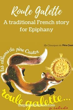 Roule galette: celebrate French epiphany with a galette and this children's book Fox Eat, Gingerbread Man Story, Traditional Tales, French Resources, Teaching French, Epiphany, Learn French, French Language, Teaching Kids