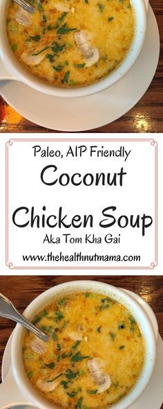 Paleo Tom Kha Gai Coconut Chicken Soup. Don't be intimidated. Quick, Easy & Delicious! www.thehealthnutmama.com