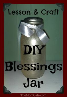 Blessings Jar Thoughtful Gifts Your Kids Can Make For Christmas