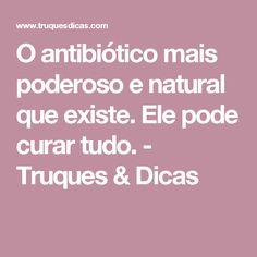 O antibiótico mais poderoso e natural que existe. Ele pode curar tudo. - Truques & Dicas