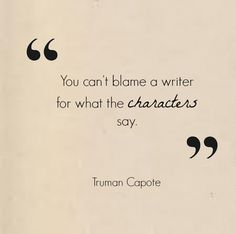 This is so very, painfully true. Don't condemn writer if their character swears and lies and kills. It's not the writer. It's the character. Sure, we create that character but who are we to deny the reader of the truth? Writing Advice, Writing A Book, Writing Prompts, Writing Ideas, Quotes Thoughts, Me Quotes, 2015 Quotes, Sunset Quotes, Pain Quotes