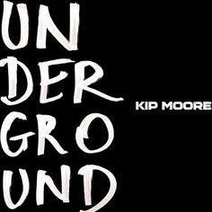 "Kip Announces ""Underground"" EP - Available 10/28  Kip Moore announced today that he will release UNDERGROUND, a 5-track EP that draws inspiration from his unyielding time out on the road touring, and a personal response to the demand felt from his st"