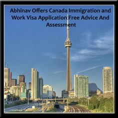 abhinav offers canada immigration and work visa application free advice and assessment on regular basis to