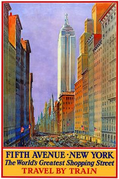 """classic vintage New York Travel Poster:  """"Fifth Avenue, New York: The World's Greatest Shopping Street, Travel by Train"""""""
