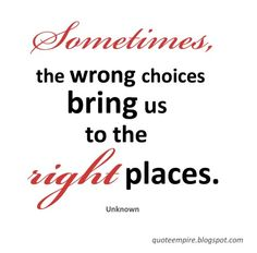 The Wrong Choices #quotes #inspirational