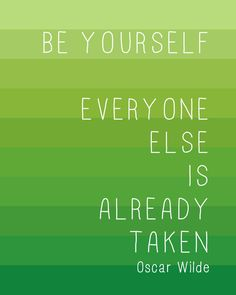 Oscar Wilde Quote: Be yourself, everyone else is taken. Print, Green stripe, 8x10, Famous Quotes, Inspirational words,
