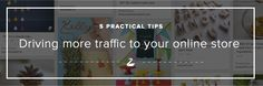 Miss these to drive more traffic to your shop? By Jess Van Den