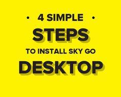 4 Simple Steps To Install Sky Go Desktop