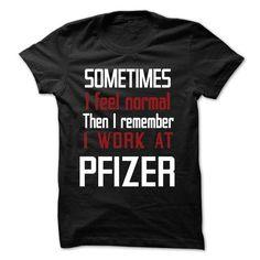 TT - I Work At PFIZER - #dress shirt #silk shirt. PRICE CUT => https://www.sunfrog.com/LifeStyle/TT--I-Work-At-PFIZER.html?id=60505