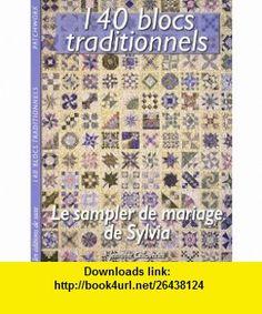 Le sampler de mariage de Sylvia (French Edition) (9782756503929) Jennifer Chiaverini , ISBN-10: 2756503924  , ISBN-13: 978-2756503929 ,  , tutorials , pdf , ebook , torrent , downloads , rapidshare , filesonic , hotfile , megaupload , fileserve