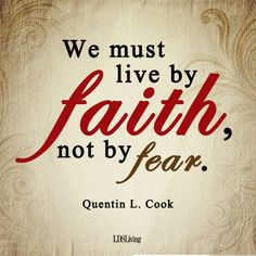 """Faith nor Fear"". What Marc always tells me.❤️ ""We must live by faith, not by fear."" -- Elder Quentin L. Mormon Quotes, Lds Quotes, Quotable Quotes, Cute Quotes, Inspirational Quotes, Pastor Quotes, Cool Words, Wise Words, Jesus Christ Quotes"