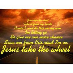 Jesus Take The Wheel - Carrie Underwood
