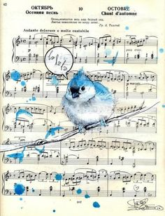 Blue Bird Song by Lora Zombie i am doing this sooner or later Popular Art, Arte Popular, Musik Illustration, Bird Illustration, Sheet Music Art, Music Paper, Music Sheets, Sheet Music Crafts, Music Artwork