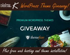 Giveaway from Digital K - 3 winners will receive a premium WordPress theme of their choice from ThemeFuse. And to sweeten the deal, they are also offering 6 months of free web hosting for each winner.