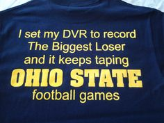 MICHIGAN WOLVERINES biggest loser ohio state t-shirt sizes small medium large extra large and Ohio State Football Game, Michigan Wolverines Football, College Football Teams, Ohio State Buckeyes, Sports Teams, Detroit Sports, Detroit Lions, Golf Quotes, Sport Quotes