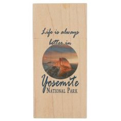 Funny Life Is Always Better Yosemite National Park Wood Flash Drive