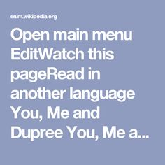 Open main menu   EditWatch this pageRead in another language You, Me and Dupree You, Me and Dupree  Theatrical release poster Directed by Anthony Russo Joe Russo Produced by Scott Stuber Mary Parent Owen Wilson Written byMichael LeSieur Starring Owen Wilson Kate Hudson Matt Dillon Seth Rogen Amanda Detmer Todd Stashwick Michael Douglas Music byTheodore Shapiro CinematographyCharles Minsky Edited byPeter B. Ellis Debra Neil-Fisher Distributed byUniversal Pictures Release date…
