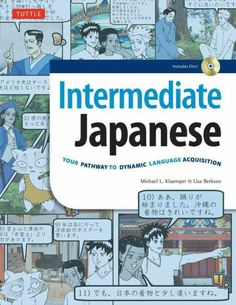 Intermediate Japanese : your pathway to dynamic language acquisition / Michael L. Kluemper & Lisa Berkson.