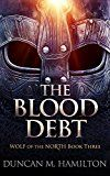 The Blood Debt: Wolf of the North Book 3 by Duncan M. Hamilton (Author) #Kindle US #NewRelease #Fantasy #eBook #ad