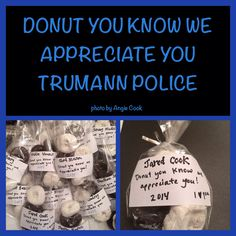 Police week donuts! DONUT you know we appreciate you!!