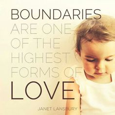 Boundaries are one of the highest forms of love