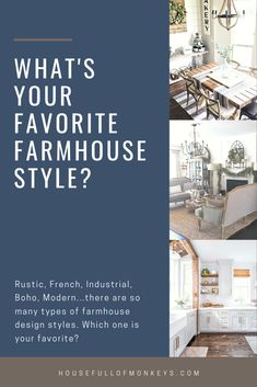 Rustic, French, Industrial, Boho, Modern...there are so many types of farmhouse design styles. Which one is your favorite?