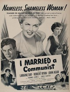 Best Film Posters : – Picture : – Description 'I Married a Communist' is a 1949 film drama produced by RKO Radio Pictures. Due to audience resistance to the title, RKO re-released the film as 'The Woman on Pier and 'Beautiful But Dangerous'. Retro Ads, Vintage Advertisements, Vintage Ads, Vintage Posters, Vintage Stuff, Cold War Propaganda, Laraine Day, Cinema Posters, Movie Posters