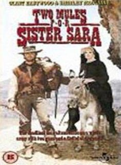 Two Mules for Sister Sara (1970)  Directed by Don Siegel.  With Clint Eastwood, Shirley MacLaine, Manolo Fábregas, Alberto Morin. Nun Sara is on the run in Mexico and is saved from cowboys by Hogan, who is preparing for a future mission to capture a French fort. The pair become good friends, but Sara never does tell him the true reason behind her being outlawed.
