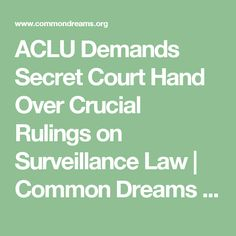 ACLU Demands Secret Court Hand Over Crucial Rulings on Surveillance Law | Common Dreams | Breaking News & Views for the Progressive Community