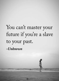 Being a slave to your past isn't always outward but inward. Dong hold yourself back because of what you were. Allow yourself to excel because you've overcome your past. Have faith.