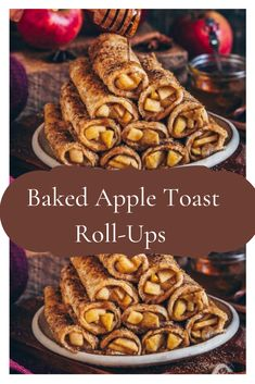 Simple Baked Apple Toast Roll-Ups #applerecipe #fallrecipes #appledesserts #falldesserts #toastrollupsrecipes #healrhtrecipes #breakfastrecipe #brunchrecipe