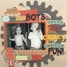 You Boys Are Super Silly... - Scrapbook.com