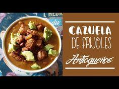 CAZUELA DE FRIJOLES ANTIOQUEÑOS | RECETA COLOMBIANA - YouTube Colombian Food, Colombian Recipes, Burritos, Food And Drink, Appetizers, Cooking Recipes, Pasta, Beef, Breakfast