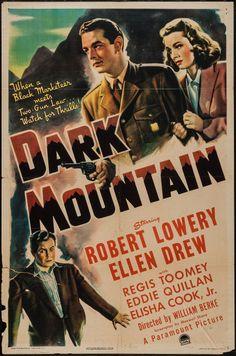 Dark Mountain (1944)Stars: Robert Lowery, Ellen Drew, Regis Toomey, Eddie Quillan, Elisha Cook Jr. ~  Director: William Berke
