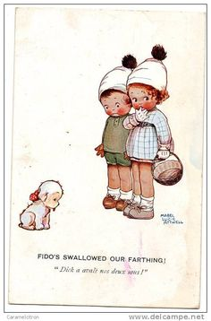 Fido's swallowed our farthing!
