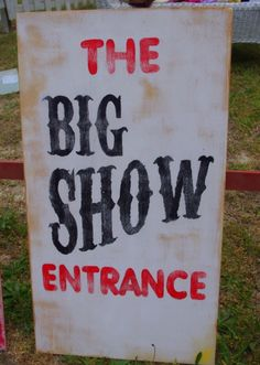 "Have this sign outside of the sanctuary door. It should read ""Chuy's Big Top Entrance."""