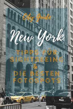 Tipps für einen perfekten New York Urlaub und die besten Fotospots