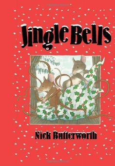 Jingle Bells by Nick Butterworth - HarperCollins Publishers - ISBN 10 0007440731 - ISBN 13 0007440731 - Join some very enterprising mice in… Christmas Stocking Fillers, Christmas Bells, A Christmas Story, Percy The Park Keeper, Childrens Christmas Books, Butterworth, Every Day Book, Book Show, Amazing Adventures
