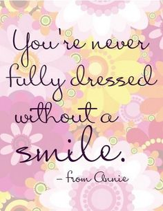 So, put on your SMILE! You look great with it! ❤